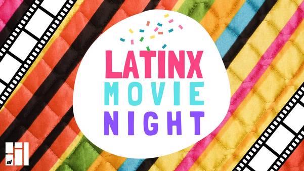 Latinx Movie Night
