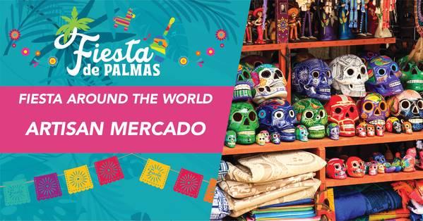 Fiesta de Palmas- Around the World Artisan Mercado