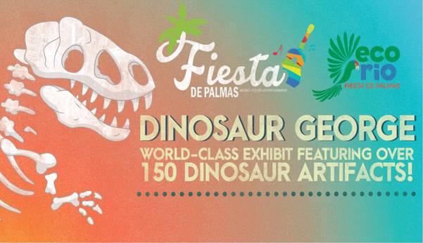 Fiesta de Palmas- Dinosaur George Exhibit