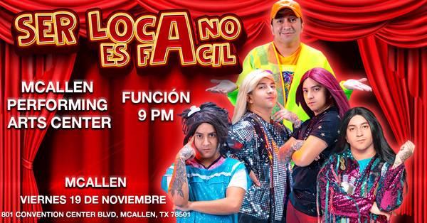 Mario Aguilar en McAllen- Ser Loca No es Facil!